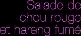 Recette salade chou rouge hareng fumé