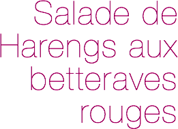 Recette Salade harengs aux betteraves rouges