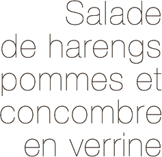 Recette Salade de hareng pommes et concombre en verrine